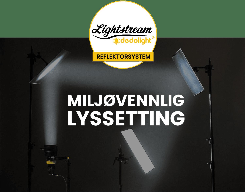 lightstream reflektorsystem miljovennlig lyssetting